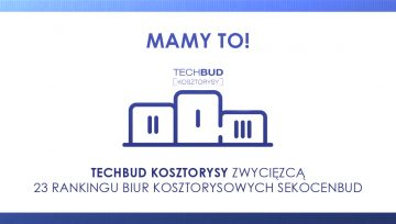 Techbud Kosztorysy zwycięzcą 23 Rankingu Biur Kosztorysowych SEKOCENBUD!