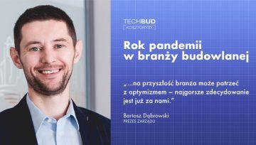 Rok pandemii w branży budowlanej okiem Bartosza Dąbrowskiego